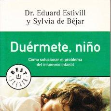 Libros: DUÉRMETE, NIÑO. DR. EDUARD ESTIVILL Y SYLVIA DE BÉJAR. Lote 113520015