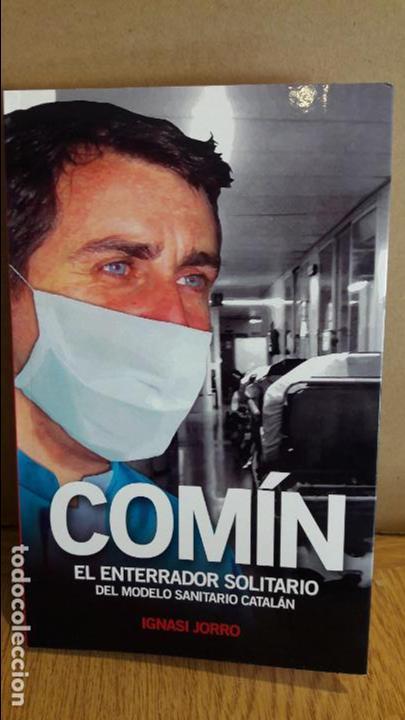 COMÍN / EL ENTERRADOR SOLITARIO DEL MODELO SANITARIO CATALÁN. IGNASI JORRO / NUEVO. (Libros Nuevos - Ciencias, Manuales y Oficios - Medicina, Farmacia y Salud)