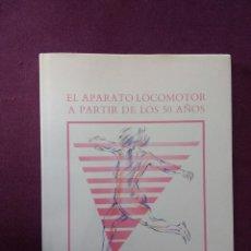 Libros: EL APARATO LOCOMOTOR A PARTIR DE LOS 50 AÑOS. Lote 115148651