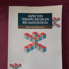 Libros: ASPECTOS TERAPÉUTICOS EN REUMATOLOGÍA. Lote 115148731