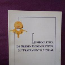 Libros: LUMBOCIÁTICA DE ORIGEN DEGENERATIVO. SU TRATAMIENTO ACTUAL. Lote 115148743