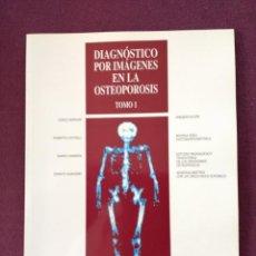 Libros: DIAGNÓSTICO POR IMÁGENES EN LA OSTEOPOROSIS TOMO 1. Lote 115343827
