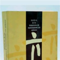 Libros: MANUAL DE LOS TRATAMIENTOS DE MANTENIMIENTO CON OPIACEOS 1999. Lote 118075684