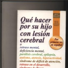 Libros: QUÉ HACER POR SU HIJO CON LESIÓN CEREBRAL DOMAN, GLENN J. GASTOS DE ENVIO GRATIS. Lote 119334743