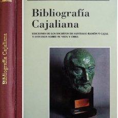 Libros: BIBLIOGRAFÍA CAJALIANA. EDICIONES DE LOS ESCRITOS DE SANTIAGO RAMÓN Y CAJAL Y ESTUDIOS SOBRE... 2000. Lote 119420703