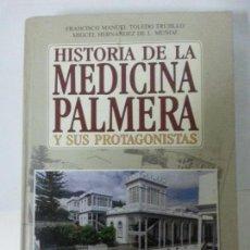 Libros: HISTORIA DE LA MEDICINA PALMERA Y SUS PROTAGONISTAS. Lote 120708755