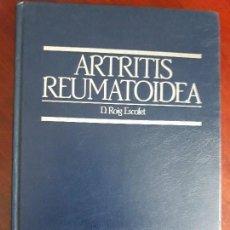Libros: ARTRITIS REUMATOIDEA. D. ROIG ESCOFET.. Lote 121490123