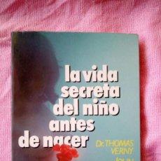Libros: LA VIDA SECRETA DEL NIÑO ANTES DE NACER. Lote 122621187