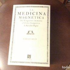 Livros: LA MEDICINA MAGNÉTICA, DEL UNGÜENTO ARMARIO AL POLVO SIMPÁTICO DE KENELM DIGBY. Lote 129185039