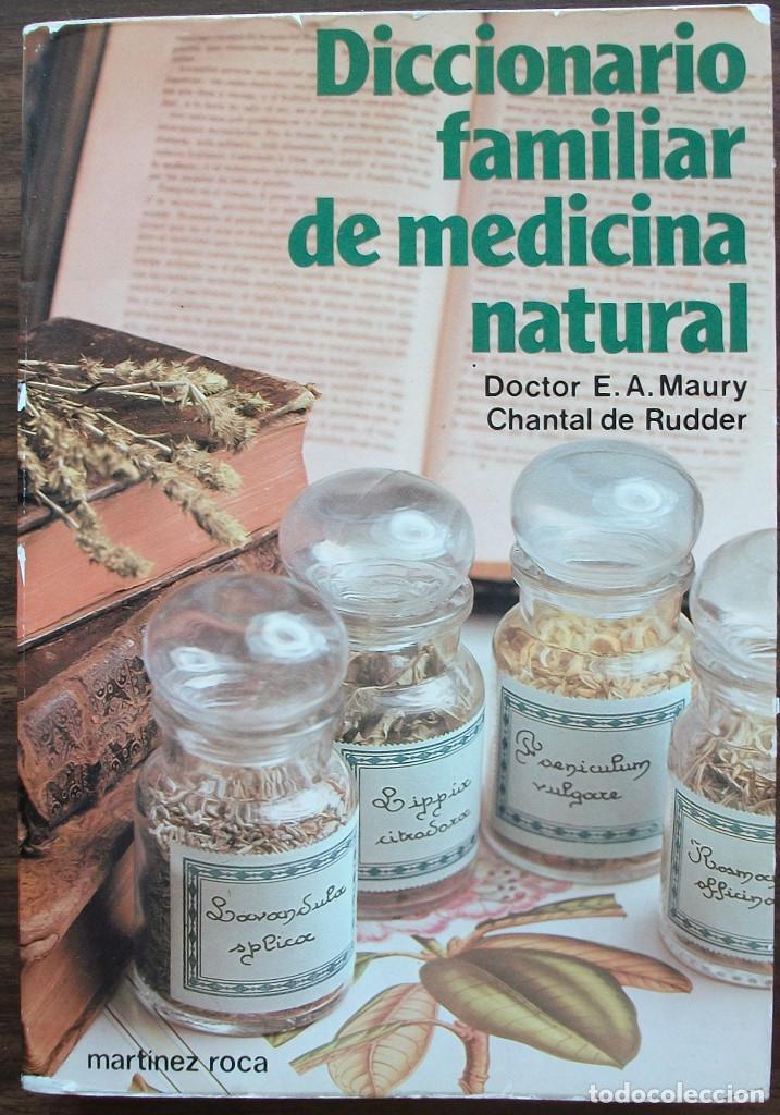 DICCIONARIO FAMILIAR DE MEDICINA NATURAL. DR. E.A. MAURY / CHANTAL DE RUDDER. 1981 (Libros Nuevos - Ciencias, Manuales y Oficios - Medicina, Farmacia y Salud)