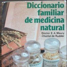 Libros: DICCIONARIO FAMILIAR DE MEDICINA NATURAL. DR. E.A. MAURY / CHANTAL DE RUDDER. 1981. Lote 203146672