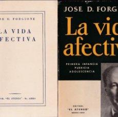 Libros: JOSE D. FORGIONE - LA VIDA AFECTIVA - EL ATENEO 1942. Lote 132447582