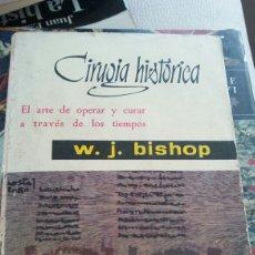 Libros: CIRUGÍA HISTÓRICA.W.J.BISHOP. Lote 134091398