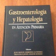Libros: GASTROENTEROLOGIA Y HEPATOLOGIA EN ATENCION PRIMARIA. Lote 135077175