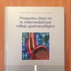 Libros: PREGUNTAS CLAVES EN LA ENFERMEDAD POR REFLUJO GASTROESOFAGICO. Lote 135209543
