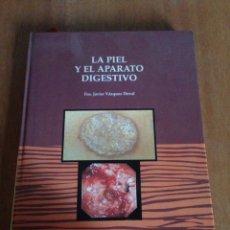Libros: LA PIEL Y EL APARATO DIGESTIVO JAVIER VASQUEZ. Lote 135267433