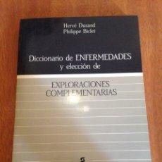 Libros: DICCIONARIO DE ENFERMEDADES Y ELECCIÓN DE EXPLORACIONES COMPLEMENTARIAS. Lote 135268910
