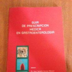 Libros: GUÍA DE PRESCRIPCIÓN MÉDICA EN GASTROENTEROLOGÍA. Lote 135272107