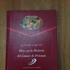 Libros: HITOS DE LAS HISTORIA DEL CANCER DE PRÓSTATA. Lote 135274666
