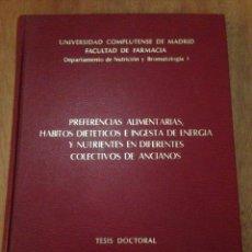 Libros: PREFERENCIAS ALIMENTARIAS, HÁBITOS DIETÉTICOS E INGESTA DE ENERGÍA Y NUTRIENTES. Lote 135284791