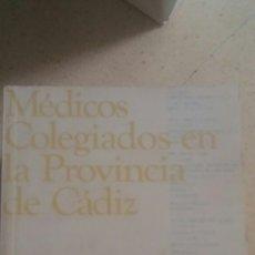 Libros: MÉDICOS COLEGIADOS EN LA PROVINCIA DE CÁDIZ 1998. Lote 135485343