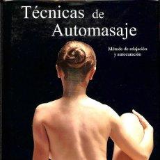 Libros: LIBRO TECNICAS DE AUTOMASAJE METODO DE RELAJACION Y AUTOCURACION - AUTOR ANA FALK - PÁGINAS 96 NUEVO. Lote 135997454
