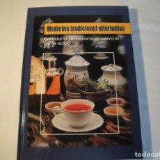 Libros: MEDICINA TRADICIONAL ALTERNATIVA. CULTURAL, S.A. AÑO 2005. NUEVO.. Lote 136053546
