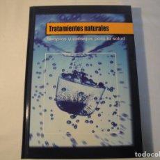Libros: TRATAMIENTOS NATURALES. TERAPIAS Y CONSEJOS PARA LA SALUD. CULTURAL,S.A. AÑO 2006. Lote 136054358