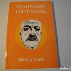 Libros: DIAGNOSIS ORIENTAL. AUTOR: MICHIO KUSHI. PUBLICACIONES GEA. AÑO 2005. NUEVO.. Lote 136055414