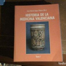 Libros: HISTORIA DE LA MEDICINA VALENCIANA EN TRES TOMOS, JOSÉ MARÍA LÓPEZ PIÑERO (DIR.). Lote 136291050
