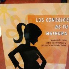Libros: BJS.LOS CONSEJOS DE TU MATRONA.ASOCIACION ESPAÑOLA DE MATRONAS. . . Lote 138535830