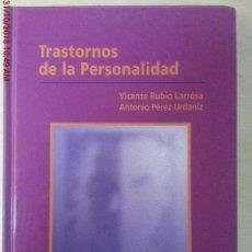 Libros: TRASTORNOS DE LA PERSONALIDAD - VICENTE RUBIO LARROSA Y ANTONIO PÉREZ URDANIZ. Lote 207253270