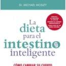 Libros: LA DIETA PARA EL INTESTINO INTELIGENTE - MICHAEL MOSLEY. Lote 141311806