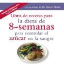Libros: LIBRO DE RECETAS PARA LA DIETA DE 8-SEMANAS PARA CONTROLAR EL AZÚCAR EN LA SANGRE - CLARE BAILEY. Lote 159449334