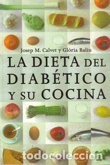 LA DIETA DEL DIABÉTICO Y SU COCINA - JOSEP M. CALVET/GLORIAS BALIU (Libros Nuevos - Ciencias, Manuales y Oficios - Medicina, Farmacia y Salud)