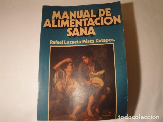 MANUAL DE ALIMENTACIÓN SANA. AUTOR: RAFAEL LEZAETA. 2ª EDICIÓN. EDICIONES LEZAETA. 1973. (Libros Nuevos - Ciencias, Manuales y Oficios - Medicina, Farmacia y Salud)