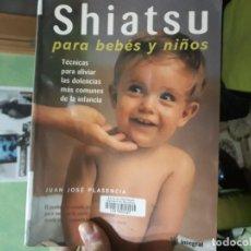 Libros: SHIATSU PARA BEBÉS Y NIÑOS. Lote 146394002