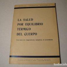 Libros: LA SALUD POR EQUILIBRIO TÉRMICO DEL CUERPO. AUTOR: MANUEL LEZAETA ACHARÁN. SANTIAGO DE CHILE. Lote 146444210