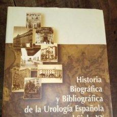 Libros: HISTORIA BIOGRÀFICA Y BIBLIOGRÀFICA DE LA UROLOGÍA ESPAÑOLA EN EL SIGLO XX. Lote 151906570