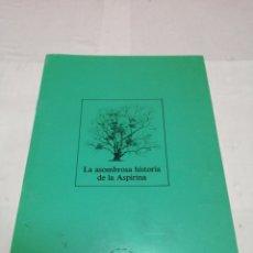 Libros: LA ASOMBROSA HISTORIA DE LA ASPIRINA PUBLICADA POR ASPIRINA FUNDACIÓN BAYER. Lote 152805917