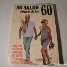 Libros: SU SALUD DESPUÉS DE LOS 60. CENTRO SANDERS-BROWN. EDICIONES ACERVO. AÑO 1981. NUEVO.. Lote 157288770