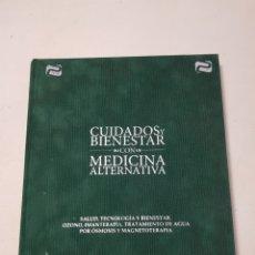 Libros: CUIDADOS Y BIENESTAR CON MEDICINA ALTERNATIVA OZONO IMANTERAPIA MAGNETOTERAPIA EDICIÓN NUMERADA. Lote 160084246