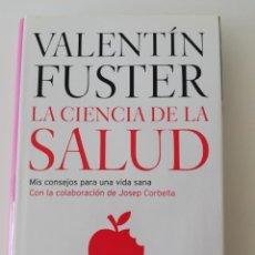 Libros: LA CIENCIA DE LA SALUD, VALENTÍN FUSTER. Lote 161902710