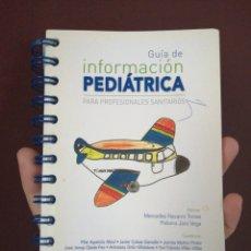 Libros: GUÍA DE INFORMACIÓN PEDIÁTRICA PARA PROFESIONALES SANITARIOS. Lote 165470889
