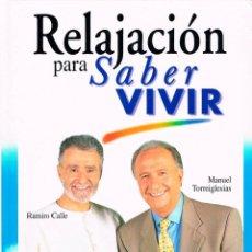 Libros: RELAJACION PARA SABER VIVIR (MANUEL TORREIGLSIA Y RAMIRO CALLE), VER INDICES. Lote 169410448