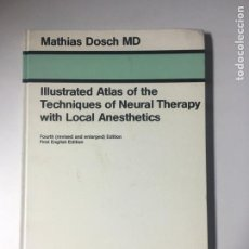 Libros: ILLUSTRATED ATLAS OF THE TECHNIQUES OF NEURAL THERAPY WITH LOCAL ANESTHETICS. Lote 169627096