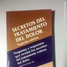 Libros: SECRETOS DEL TRATAMIENTO DEL DOLOR. Lote 169628208