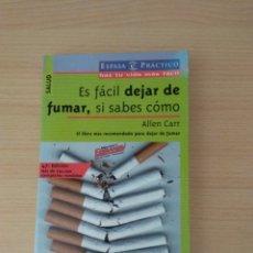 Libros: ES FÁCIL DEJAR DE FUMAR, SI SABES CÓMO. ALLEN CARR. Lote 175338405