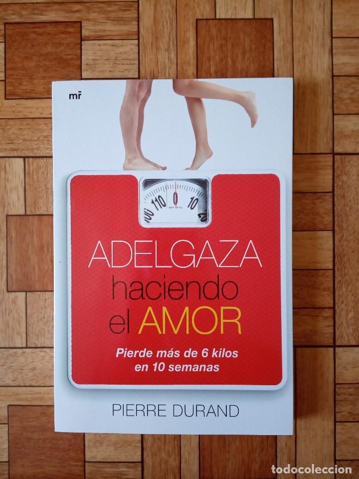 PIERRE DURAND - ADELGAZA HACIENDO EL AMOR (Libros Nuevos - Ciencias, Manuales y Oficios - Medicina, Farmacia y Salud)