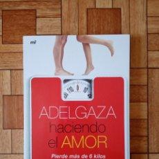 Libros: PIERRE DURAND - ADELGAZA HACIENDO EL AMOR. Lote 175513187
